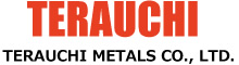 TERAUCHI METALS CO., LTD.
